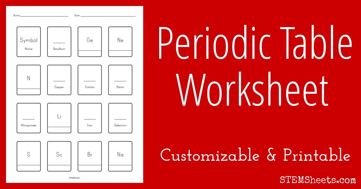 Periodic Table Worksheet Customizable Stem Sheets